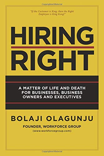 Hiring Right: A Matter of Life and Death for Businesses, Business Owners and Executives