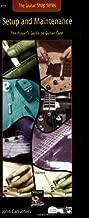 Guitar Shop -- Setup and Maintenance : Handy Guide