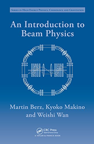 An Introduction to Beam Physics (Series in High Energy Physics, Cosmology and Gravitation) (English Edition)