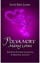 [ Polyamory Many Loves: The Poly-Tantric Lovestyle: A Personal Account [ POLYAMORY MANY LOVES: THE POLY-TANTRIC LOVESTYLE: A PERSONAL ACCOUNT BY Lessin, Janet Kira ( Author ) Aug-01-2006[ POLYAMORY MANY LOVES: THE POLY-TANTRIC LOVESTYLE: A PERSONAL ACCOUNT [ POLYAMORY MANY LOVES: THE POLY-TANTRIC LOVESTYLE: A PERSONAL ACCOUNT BY LESSIN, JANET KIRA ( AUTHOR ) AUG-01-2006 ] By Lessin, Janet Kira ( Author )Aug-01-2006 Paperback