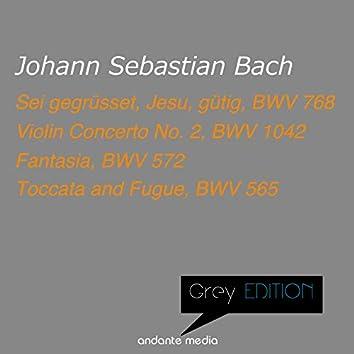 Grey Edition - Bach: Sei gegrüsset, Jesu, gütig, BWV 768 & Violin Concerto No. 2, BWV 1042