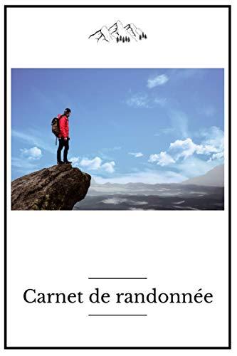 CARNET DE RANDONNÉE: Carnet pour randonées, trek et trail. Cahier avec 100 pages pré-remplies pour répertorier vos sorties. Format 13x21 cm.