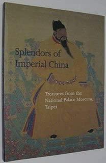 [{Guo Li Gu Gong Bo Wu Yuan}] Splendors of Imperial China_ Treasures from The National Palace Museum, Taipei- Paperback