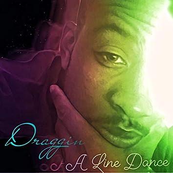 Draggin' a Line Dance
