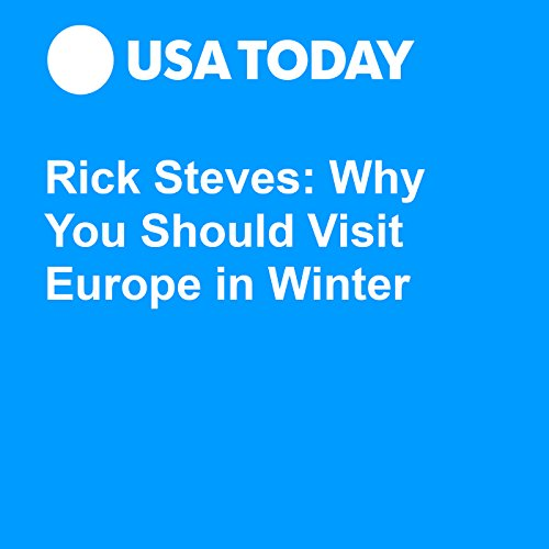 Rick Steves: Why You Should Visit Europe in Winter audiobook cover art