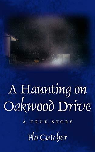 A Haunting on Oakwood Drive: A True Story