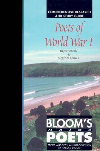 Download Poets of World War I: Rupert Brooke and Siegfried Sassoon (Bloom's Major Poets) 0791073882