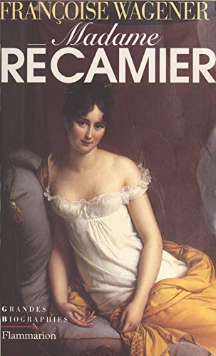 Madame Récamier: 1777-1849 (French Edition)