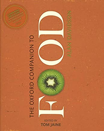 The Oxford Companion to Food (Oxford Companions)