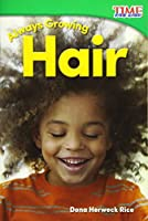 Always Growing - Hair (Time for Kids)