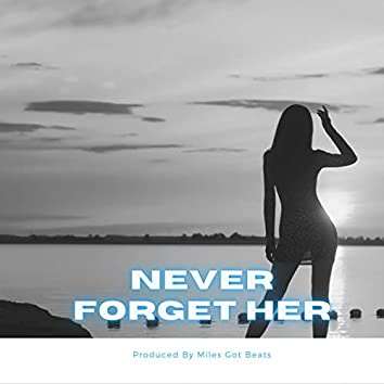 Never Forget Her