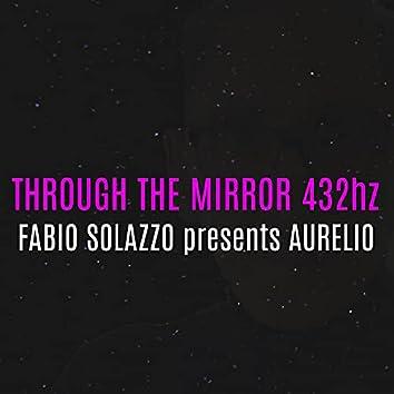 Through The Mirror 432hz