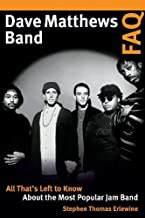 Dave Matthews Band FAQ: All That's Left to Know About the Most Popular Jam Band