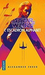 Star Wars - L'Escadron Alphabet d'Alexander FREED