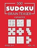500 Sudoku Brain Teaser Variantes Nivel 3-4 Vol. 10: con soluciones