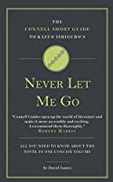 The Connell Short Guide To Kazuo Ishiguro's Never Let Me Go
