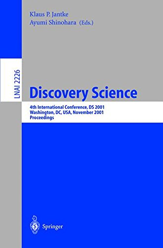 Discovery Science: 4th International Conference, DS 2001, Washington, DC, USA, November 25-28, 2001 Proceedings (Lecture Notes in Computer Science)