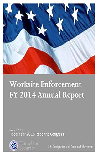 Worksite Enforcement FY 2014 Annual Report (English Edition)