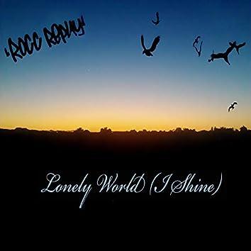 Lonely World (I Shine)