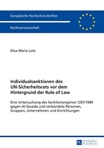 Individualsanktionen des UN-Sicherheitsrats vor dem Hintergrund der Rule of Law: Eine Untersuchung...