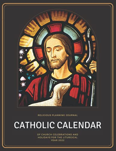 Compare Textbook Prices for Catholic Calendar of Church Celebrations and Holidays for the Liturgical Year 2022: Religious Planning Journal, 2022 Calendar with Feast Days  ISBN 9798487835253 by First Denmark, Mark