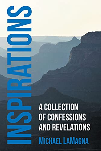 Inspirations: A Collection of Confessions and Revelations (English Edition)