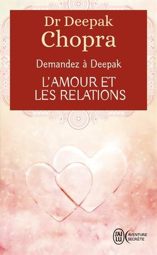 Et amor relationes: Ask Deepak