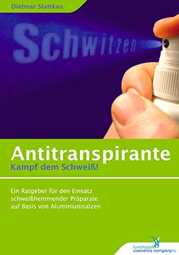 Antitranspirante: Kampf dem Schweiß! (German Edition)