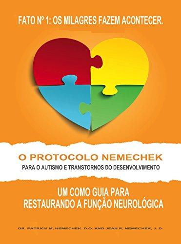 O Protocolo Nemechek para o Autismo e Transtornos do Desenvolvimento: Um Como Guia para Restaurando a Função Neurológica