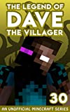 Dave the Villager 30: An Unofficial Minecraft...