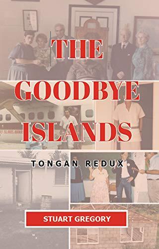 The Goodbye Islands: Tongan Redux (English Edition)