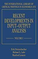 Recent Developments in Input–Output Analysis (International Library of Critical Writings in Economics)