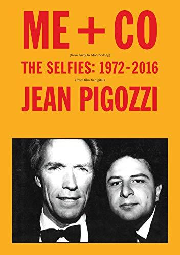 Jean Pigozzi: ME + CO: The Selfies: 1972 - 2017: The Selfies: 1972-2016