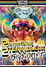 Everything Is Terrible 2-Tokyo Drift