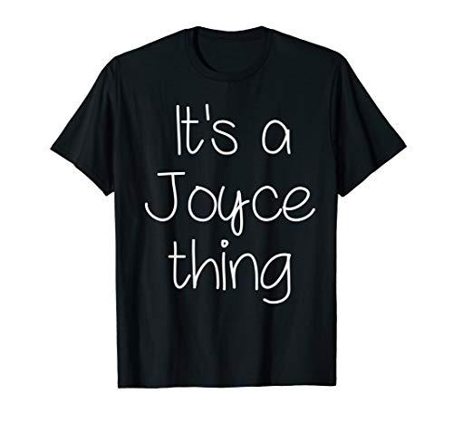 IT'S A JOYCE THING Funny Birthday Women Name Gift Idea T-Shirt
