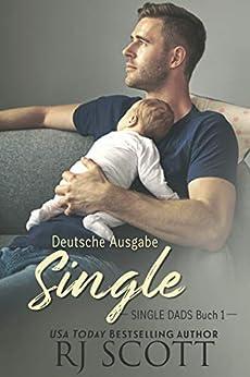 Single (Deutsche Ausgabe) (Single Dads - deutsche ausgabe 1) (German Edition) by [RJ Scott, Xenia Melzer]