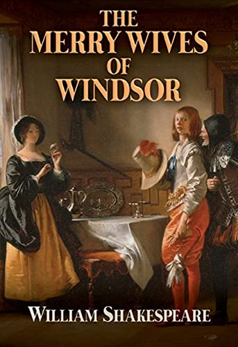 The Merry Wives of Windsor: William Shakespeare (Comedy by Shakespeare) [Annotated] (English Edition)