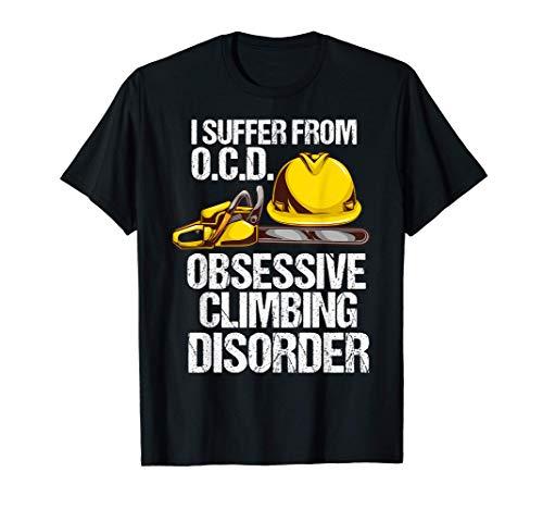 Mens Funny Arborist Tree Climber Gift - OCD Climbing Disorder T-Shirt