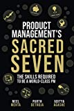 Image of Product Management's Sacred Seven: The Skills Required to Crush Product Manager Interviews and be a World-Class PM