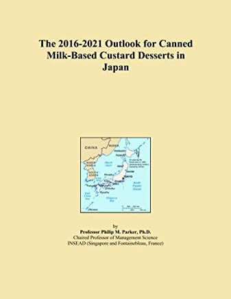 The 2016-2021 Outlook for Canned Milk-Based Custard Desserts in Japan