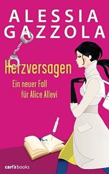 Herzversagen: Ein neuer Fall für Alice Allevi Band 2 (German Edition) by [Alessia Gazzola, Sylvia Spatz]
