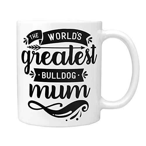 """Tasse mit der Aufschrift """"The World's Greatest Bulldog Mum"""" – durchdachte britische Französische amerikanische Bulldogge, Weihnachten, Wichteln,..."""