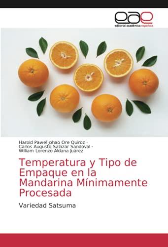 Temperatura y Tipo de Empaque en la Mandarina Mínimamente Procesada: Variedad Satsuma