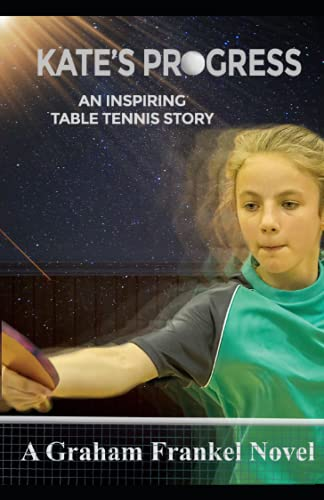 Kate's Progress: An inspiring table tennis story