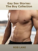 Gay Sex Stories: The Boy Collection (A Hot Gay Anthology)