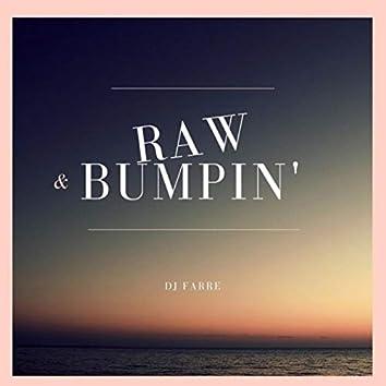 Raw & Bumpin'