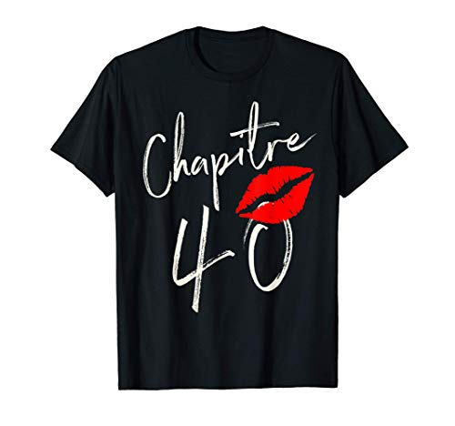 Chapitre 40 ans joyeux anniversaire Nées en 1981 T-Shirt