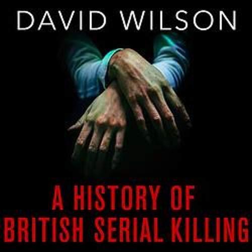 A History of British Serial Killing cover art