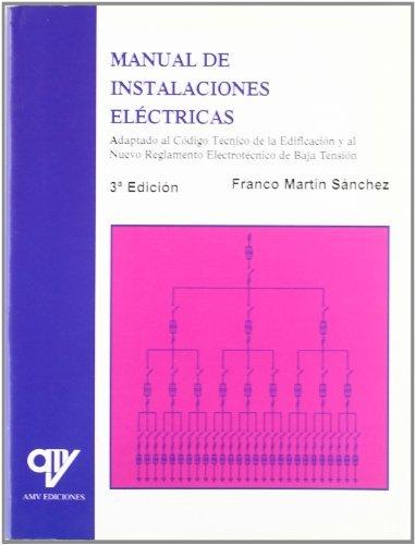 Manual de Instalaciones Eléctricas: Adaptado al Código Técnico de la Edificación y...