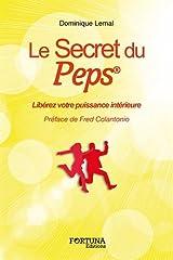 Le secret du PEPS® : Libérez votre puissance intérieure Broché